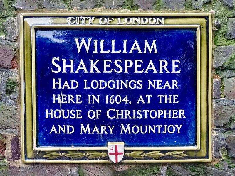 A plauqe in the City of London commemorating the fact that Shakespeare had lodgings on this spot!